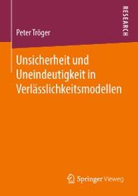 Cover Unsicherheit und Uneindeutigkeit in Verlässlichkeitsmodellen