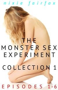 Cover The Monster Sex Experiment Collection 1: Episodes 1-6