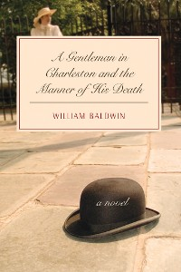 Cover A Gentleman in Charleston and the Manner of His Death
