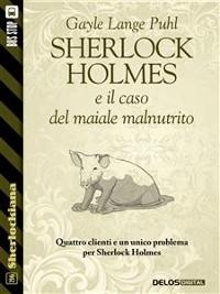 Cover Sherlock Holmes e il caso del maiale malnutrito