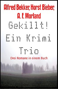 Cover Gekillt! Ein Krimi Trio