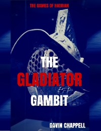 Cover The Games of Hadrian: The Gladiator Gambit