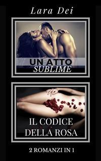 Cover Un atto sublime Il codice Della Rosa