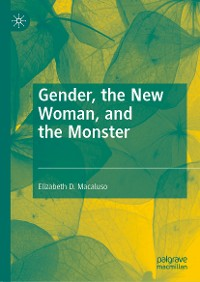 Cover Gender, the New Woman, and the Monster