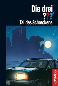 Cover Die drei ???, Tal des Schreckens (drei Fragezeichen)