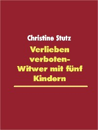 Cover Verlieben verboten- Witwer mit fünf Kindern