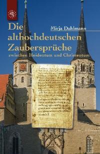 Cover Die althochdeutschen Zaubersprüche