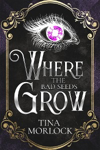Cover Where the Bad Seeds Grow