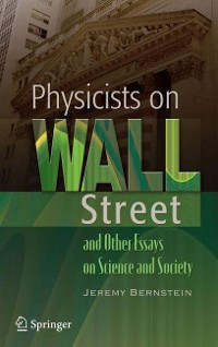 Cover Physicists on Wall Street and Other Essays on Science and Society