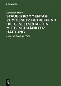 Cover Staub's Kommentar zum Gesetz betreffend die Gesellschaften mit beschränkter Haftung
