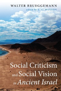 Cover Social Criticism and Social Vision in Ancient Israel