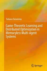 Cover Game-Theoretic Learning and Distributed Optimization in Memoryless Multi-Agent Systems