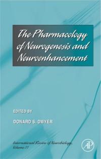 Cover Pharmacology of Neurogenesis and Neuroenhancement