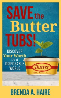 Cover Save the Butter Tubs!