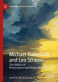 Cover Michael Oakeshott and Leo Strauss