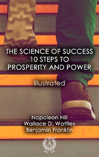 Cover The Science of Success: 10 Steps to Prosperity and Power (Illustrated)