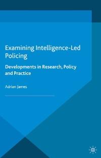 Cover Examining Intelligence-Led Policing