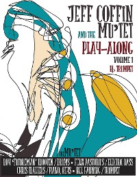 Cover JEFF COFFIN & the MU'TET PLAY ALONG (Bb Trumpet)