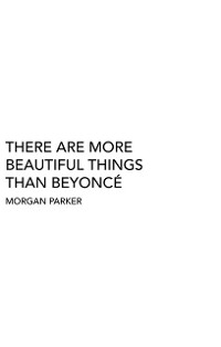 Cover There Are More Beautiful Things Than Beyonc