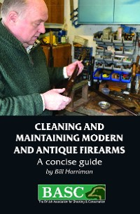 Cover Cleaning and Maintaining Modern and Antique Firearms