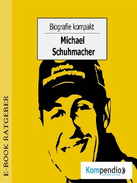 Cover Biografie kompakt - Michael Schumacher