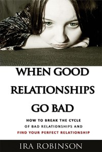 Cover When Good Relationships Go Bad