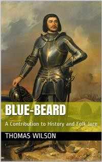Cover Blue-beard / A Contribution to History and Folk-lore