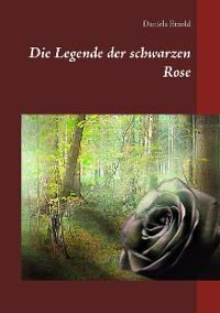 Cover Die Legende der schwarzen Rose