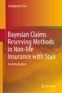 Cover Bayesian Claims Reserving Methods in Non-life Insurance with Stan
