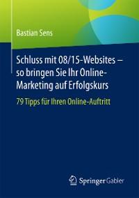 Cover Schluss mit 08/15-Websites – so bringen Sie Ihr Online-Marketing auf Erfolgskurs