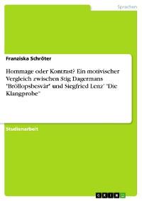 """Cover Hommage oder Kontrast? Ein motivischer Vergleich zwischen Stig Dagermans """"Bröllopsbesvär"""" und Siegfried Lenz' """"Die Klangprobe"""""""