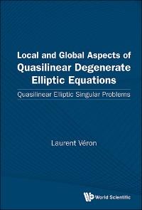 Cover Local And Global Aspects Of Quasilinear Degenerate Elliptic Equations: Quasilinear Elliptic Singular Problems