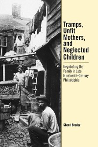Cover Tramps, Unfit Mothers, and Neglected Children