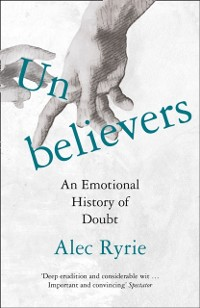 Cover Unbelievers: An Emotional History of Doubt
