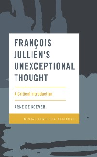 Cover François Jullien's Unexceptional Thought