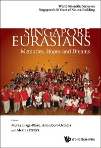 Cover Singapore Eurasians: Memories, Hopes And Dreams