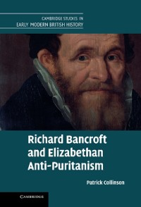 Cover Richard Bancroft and Elizabethan Anti-Puritanism