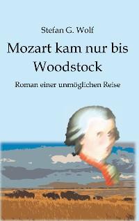 Cover Mozart kam nur bis Woodstock