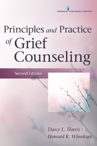 Cover Principles and Practice of Grief Counseling