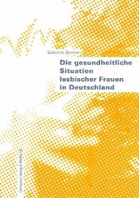 Cover Die gesundheitliche Situation lesbischer Frauen in Deutschland