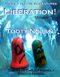 Cover Junior Earplug Adventures: Liberation! Volume Two