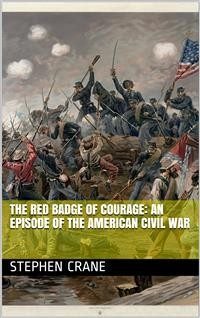 Cover The Red Badge of Courage: An Episode of the American Civil War