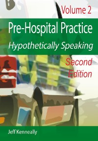 Cover Prehospital Practice Hypothetically Speaking