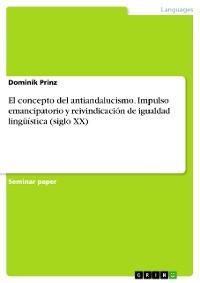 Cover El concepto del antiandalucismo. Impulso emancipatorio y reivindicación de igualdad lingüística (siglo XX)