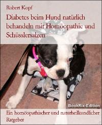 Cover Diabetes mellitus beim Hund Zuckerkrankheit behandeln mit Homöopathie, Schüsslersalzen und Naturheilkunde