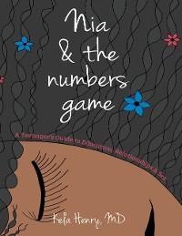 Cover Nia & the Numbers Game: A Teenager's Guide to Education, Relationships & Sex