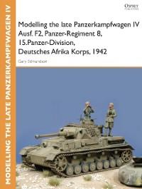 Cover Modelling the late Panzerkampfwagen IV Ausf. F2, Panzer-Regiment 8, 15.Panzer-Division, Deutsches Afrika Korps, 1942