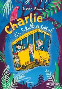 Cover Charlie – Ein Schulbus hebt ab