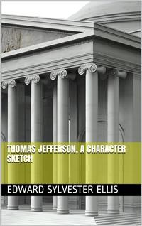Cover Thomas Jefferson, a Character Sketch