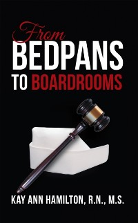 Cover From Bedpans to Boardrooms